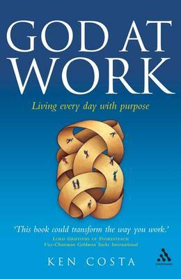 God at Work: Living Every Day with Purpose by Ken Costa image