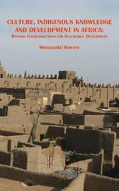Culture, Indigenous Knowledge and Development in Africa. Reviving Interconnections for Sustainable Development by Munyaradzi Mawere image