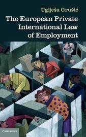 The European Private International Law of Employment by Ugljesa Grusic