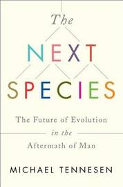 The Next Species by Michael Tennesen image