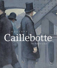 Gustave Caillebotte by Mary Morton
