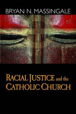 Racial Justice and the Catholic Church by B. Massingale