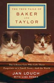 The True Tails of Baker and Taylor by Jan Louch
