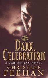 Dark Celebration (The Carpathians #17) (UK Edition) by Christine Feehan