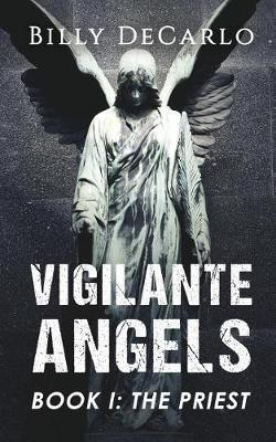 Vigilante Angels Book I by Billy DeCarlo image