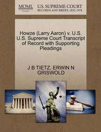 Howze (Larry Aaron) V. U.S. U.S. Supreme Court Transcript of Record with Supporting Pleadings by J B Tietz