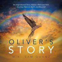 Oliver's Story by M K Sam Quanz