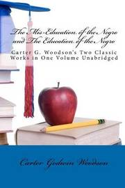 The MIS-Education of the Negro and the Education of the Negro by Carter Godwin Woodson image