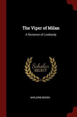 The Viper of Milan by Marjorie Bowen