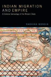 Indian Migration and Empire by Radhika Mongia