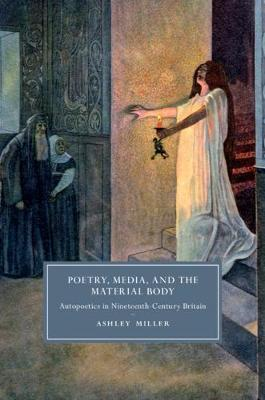 Poetry, Media, and the Material Body by Ashley Miller image