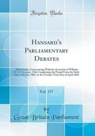 Hansard's Parliamentary Debates, Vol. 157 by Great Britain Parliament image