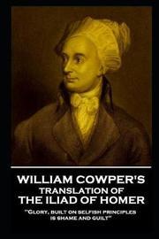 William Cowper - The Iliad by William Cowper