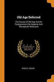 Old Age Deferred by Arnold Lorand