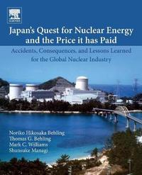 Japan's Quest for Nuclear Energy and the Price It Has Paid by Noriko Hikosaka Behling