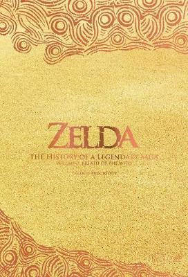 Zelda: The History Of A Legendary Saga Volume 2: Breath Of The Wild by Val (c)rie Precigout