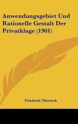 Anwendungsgebiet Und Rationelle Gestalt Der Privatklage (1901) by Friedrich Thiersch image