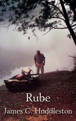 Rube by James C. Huddleston