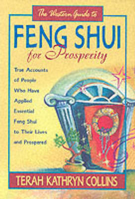 The Western Guide to Feng Shui on Prosperity by Terah Kathryn Collins