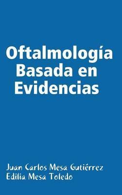 Oftalmologia Basada En Evidencias by Edilia Mesa Toledo