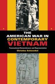 The American War in Contemporary Vietnam by Christina Schwenkel