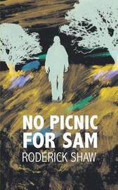 No Picnic for Sam by Roderick Shaw