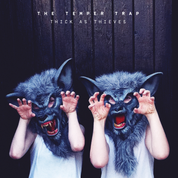 Thick As Thieves - Deluxe Edition by The Temper Trap