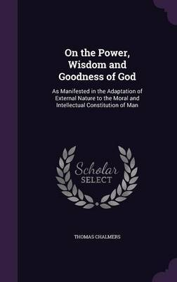 On the Power, Wisdom and Goodness of God by Thomas Chalmers image