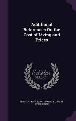 Additional References on the Cost of Living and Prices by Herman Henry Bernard Meyer image