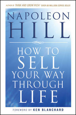 How To Sell Your Way Through Life by Napoleon Hill