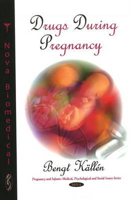 Drugs During Pregnancy by Bengt Kallen