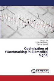 Optimization of Watermarking in Biomedical Signal by Dey Nilanjan