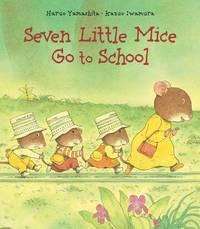 Seven Little Mice Go to School by Haruo Yamashita