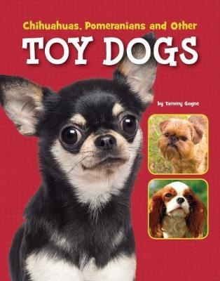 Chihuahuas, Pomeranians and Other Toy Dogs by Tammy Gagne image