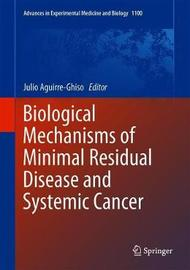 Biological Mechanisms of Minimal Residual Disease and Systemic Cancer