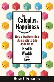The Calculus of Happiness by Oscar Fernandez