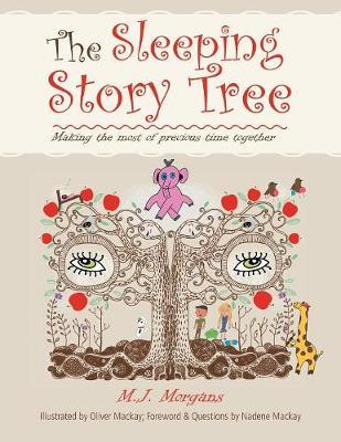 The Sleeping Story Tree by M J Morgans