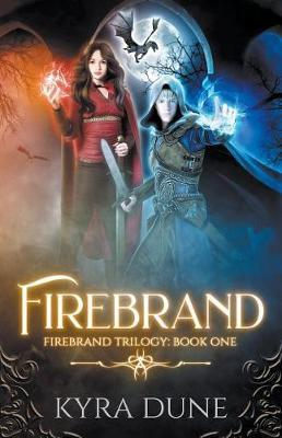 Firebrand by Kyra Dune