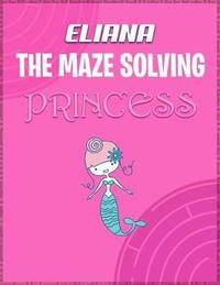 Eliana the Maze Solving Princess by Doctor Puzzles image