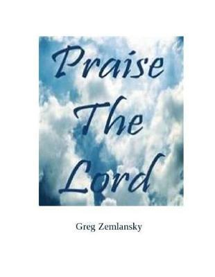 Praise The Lord by Greg Zemlansky image