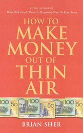 How to Make Money out of Thin Air by Brian Sher image