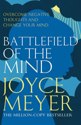 Battlefield of the Mind: Winning the Battle in Your Mind by Joyce Meyer image