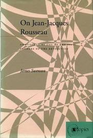 On Jean-Jacques Rousseau by James Swenson