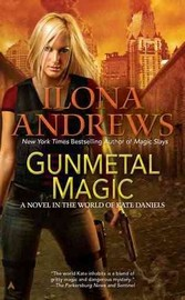 Gunmetal Magic (Kate Daniels series, Andrea Book 1) by Ilona Andrews