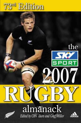 The Sky Sport 2007 Rugby Almanack: 2007 by Geoff Miller