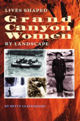 Grand Canyon Women by Betty Leavengood