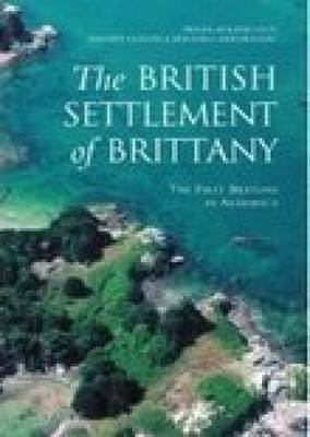 The British Settlement of Brittany by Pierre-Roland Giot