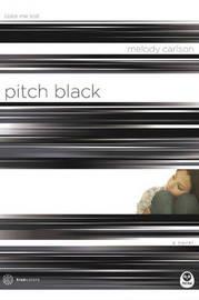 Pitch Black by Melody Carlson