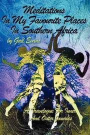 Meditations in My Favourite Places in Southern Africa: A Travelogue for Inner and Outer Jounries by Gail Evans image