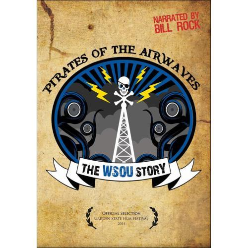 Pirates Of The Airwaves - The Wsou Story on
